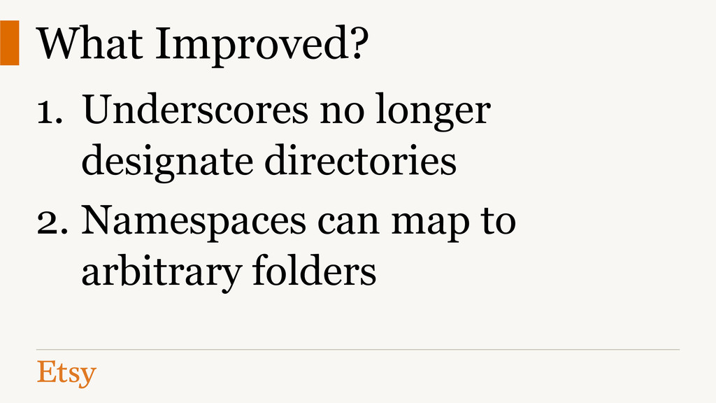 What Improved? 1. Underscores no longer designa...