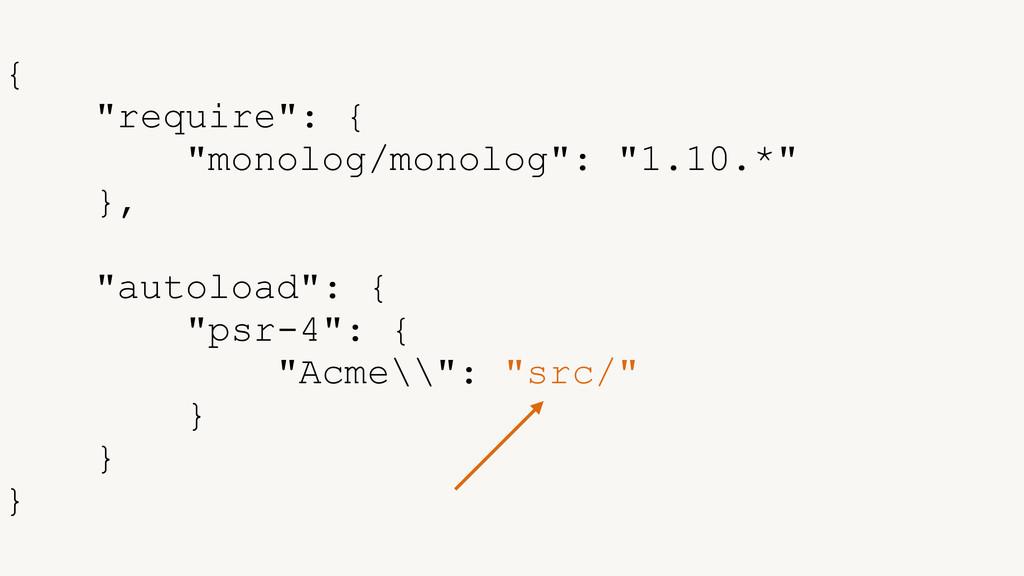"{ ""require"": { ""monolog/monolog"": ""1.10.*"" }, !..."
