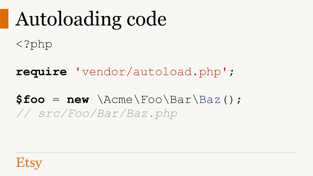 Autoloading code <?php ! require 'vendor/autolo...