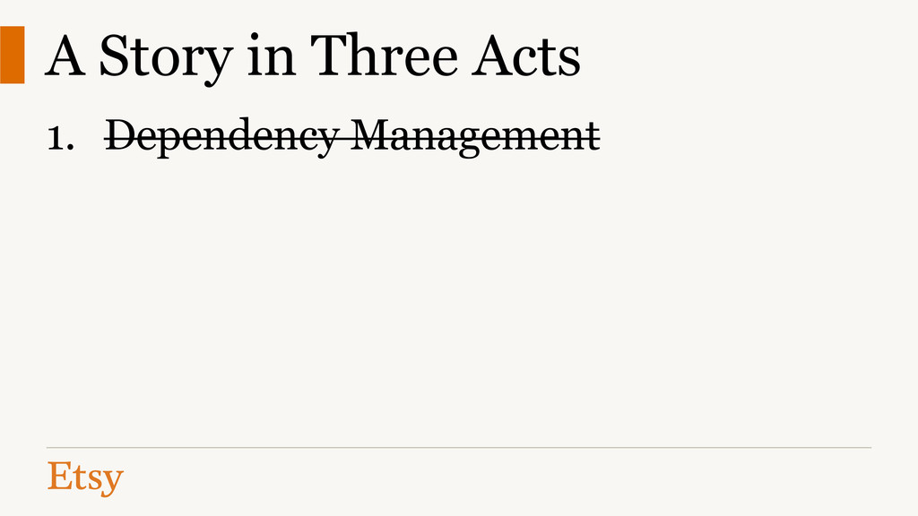 A Story in Three Acts 1. Dependency Management