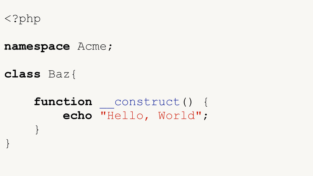 <?php ! namespace Acme; ! class Baz{ ! function...