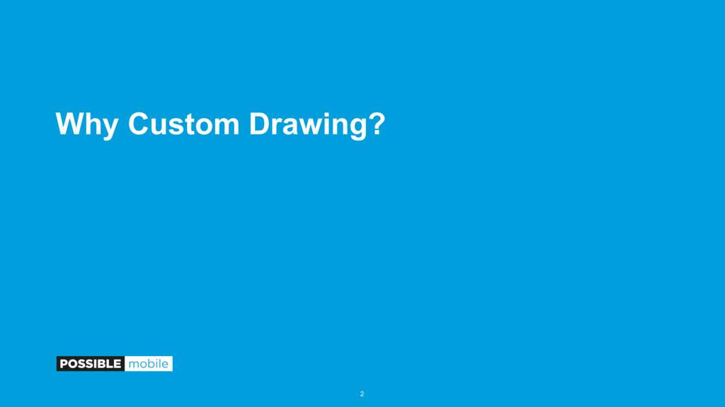 Why Custom Drawing? 2