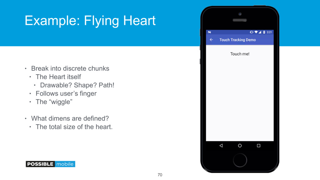 Example: Flying Heart • Break into discrete chu...