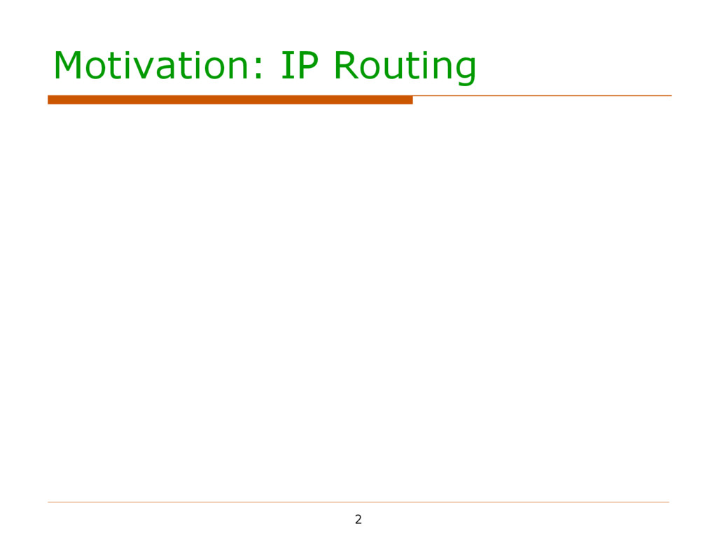 Motivation: IP Routing 2         