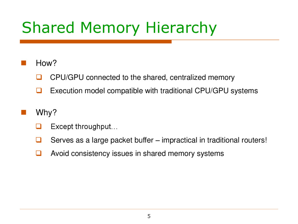 Shared Memory Hierarchy 5  How?  CPU/GPU conn...