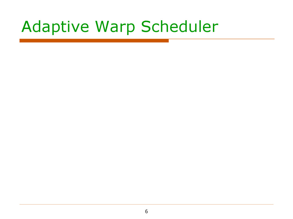Adaptive Warp Scheduler 6          