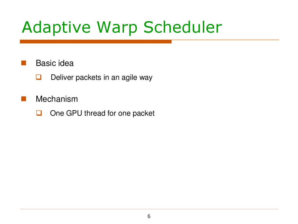 Adaptive Warp Scheduler 6  Basic idea  Delive...