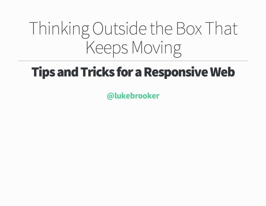 Thinking Outside the Box That Keeps Moving Tips...