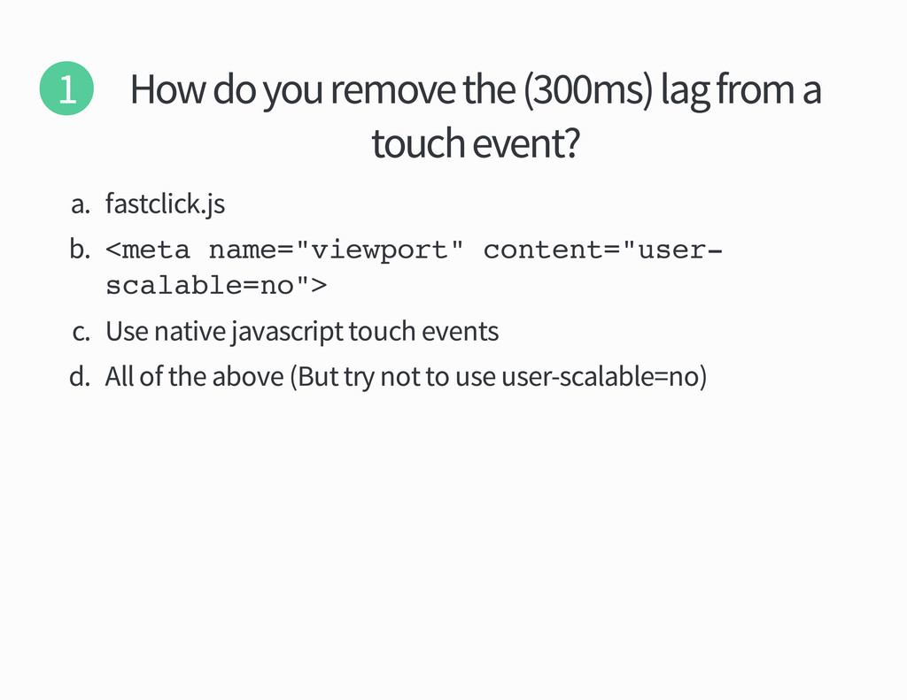How do you remove the ms lag from a touch event...