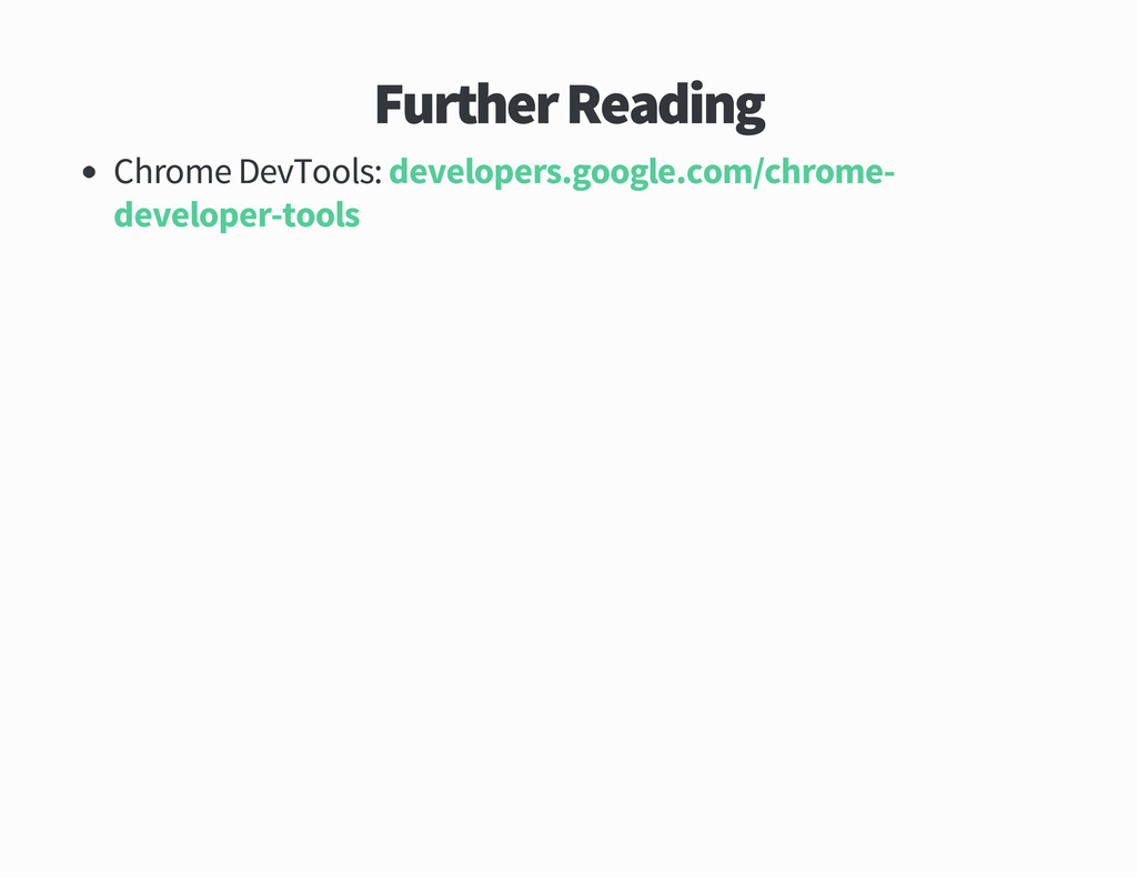 Further Reading Chrome DevTools developers goog...