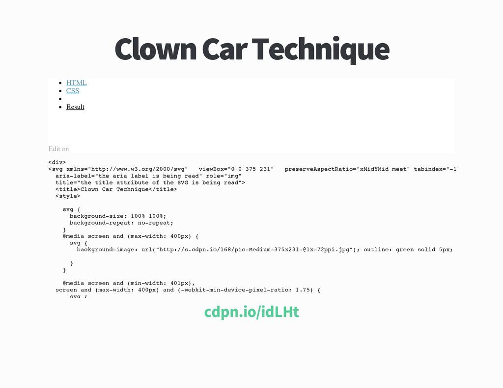 Clown Car Technique HTML CSS Result Edit on < d...