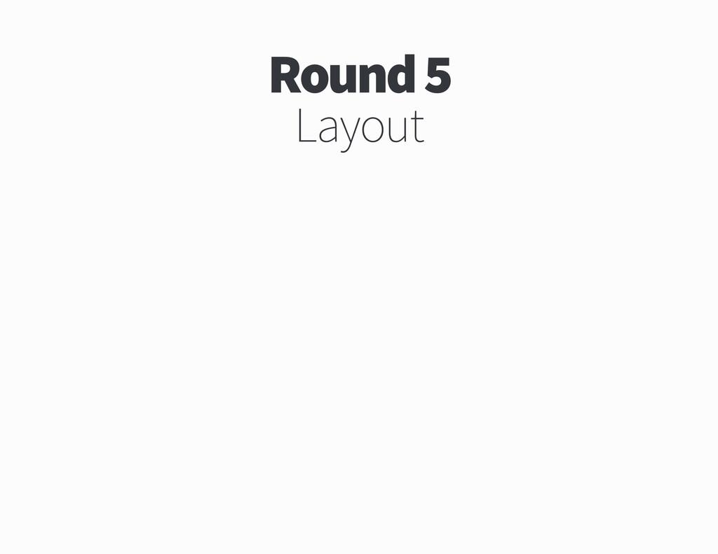Round Layout