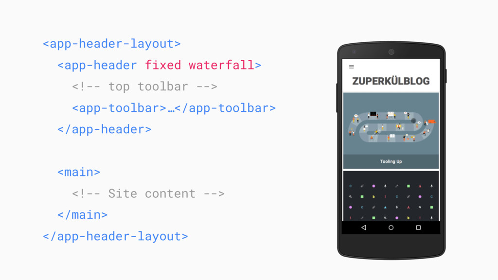 <app-header-layout> <app-header fixed waterfall...