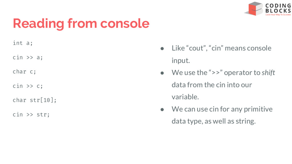 Reading from console int a; cin >> a; char c; c...