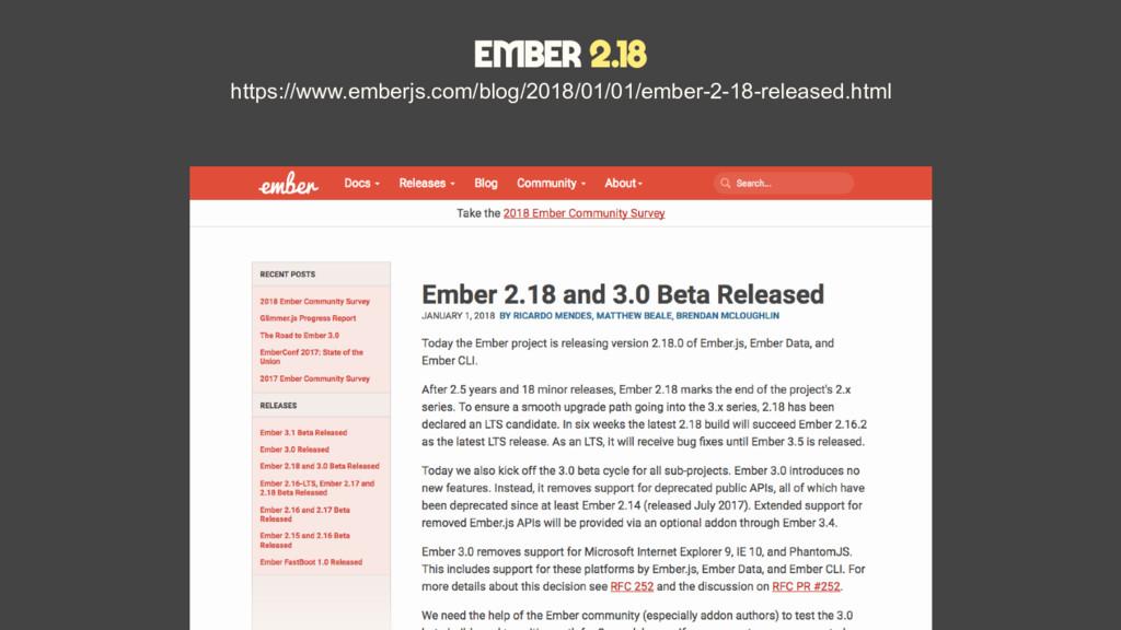 Ember 2.18 https://www.emberjs.com/blog/2018/01...