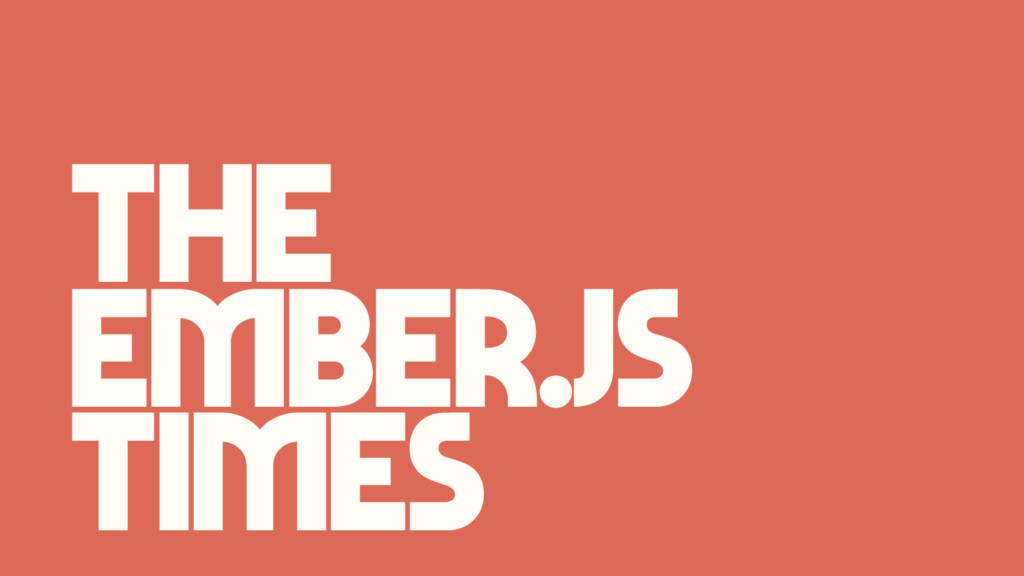 Times Ember.js The