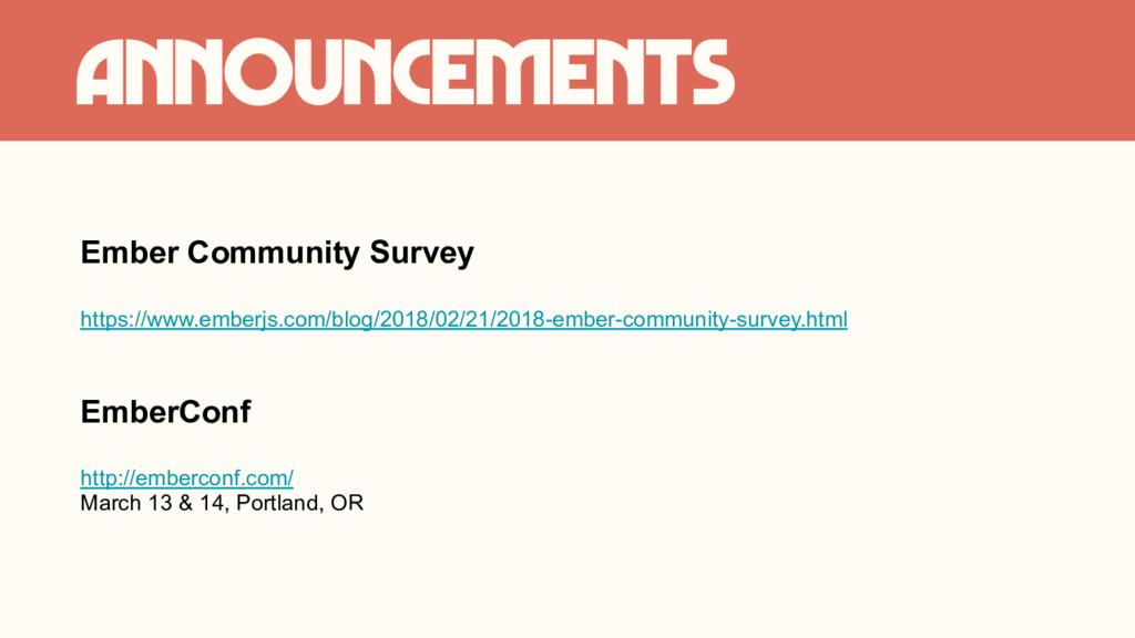 Announcements Ember Community Survey https://ww...