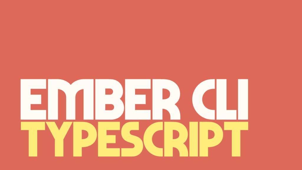TYPESCRIPT Ember CLI