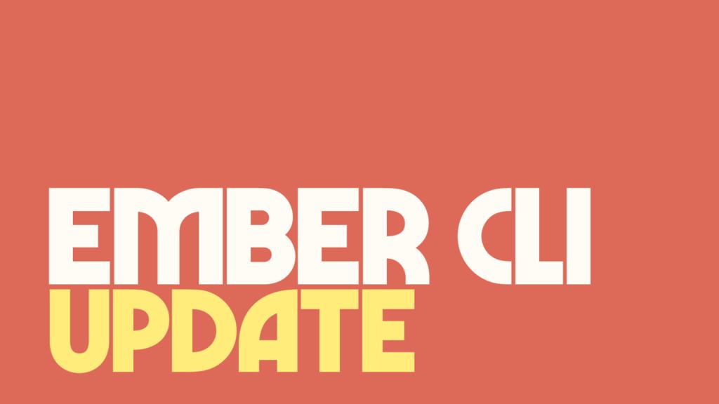update Ember CLI