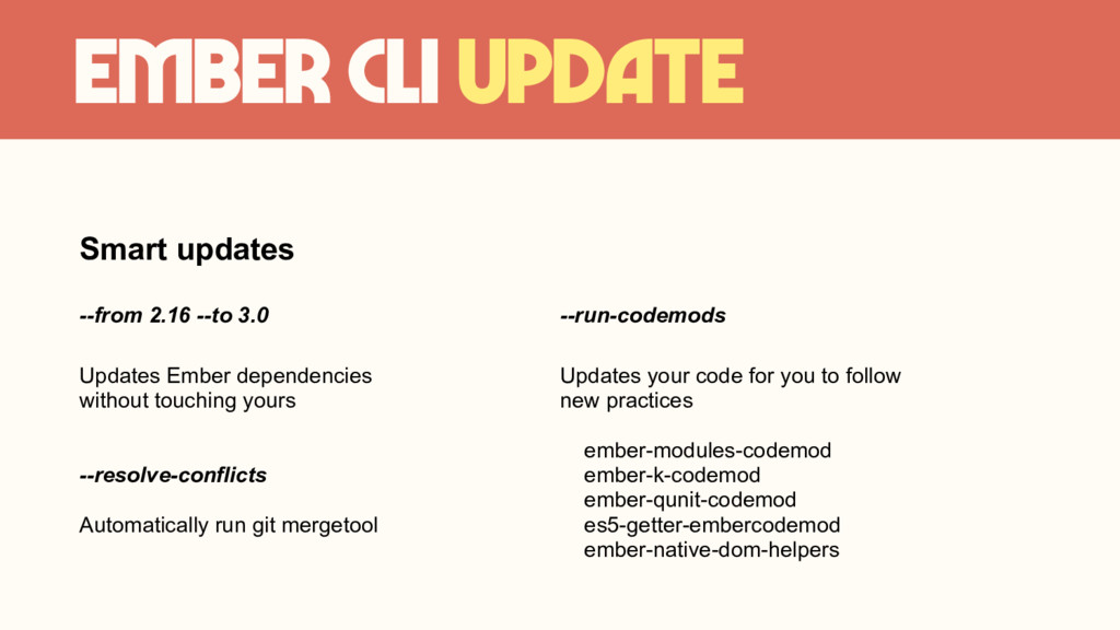 Ember CLI update Smart updates --from 2.16 --to...