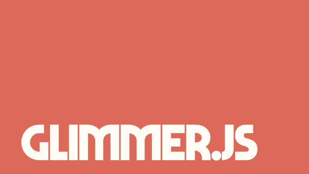 Glimmer.js