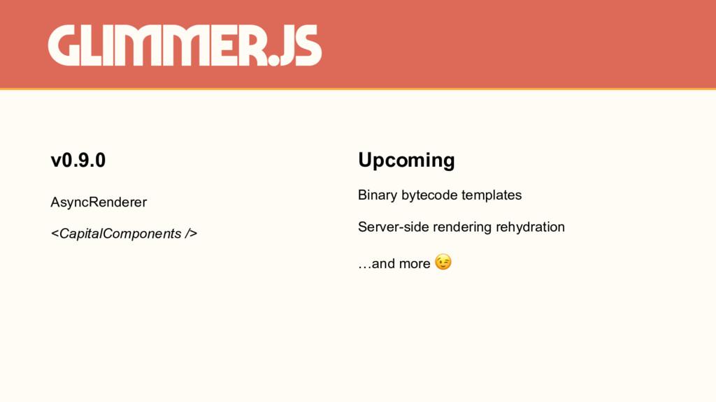 Glimmer.js Upcoming Binary bytecode templates S...