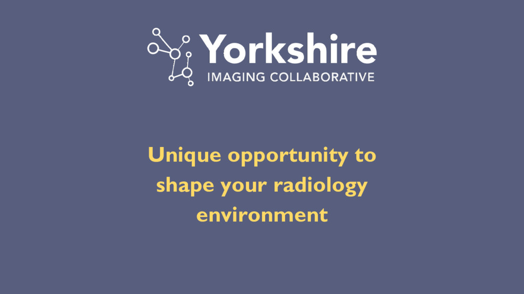 Unique opportunity to shape your radiology envi...