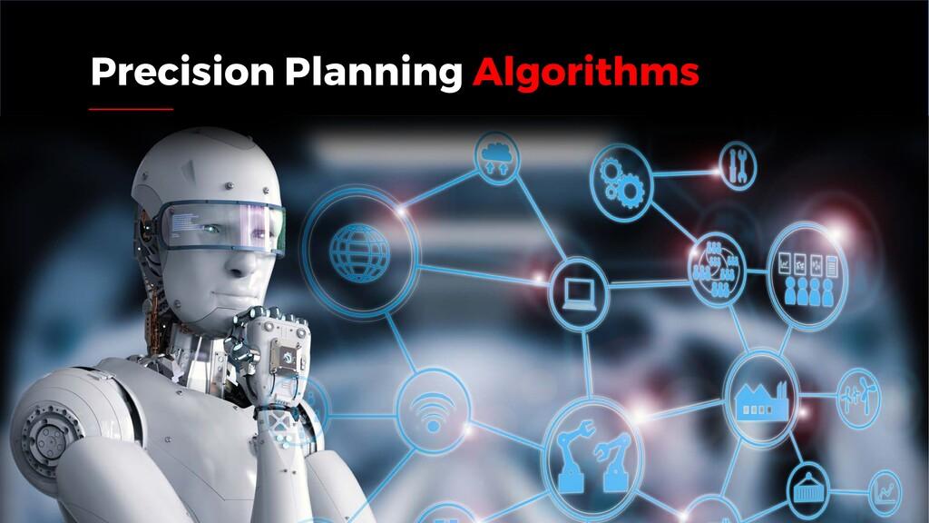 Precision Planning Algorithms