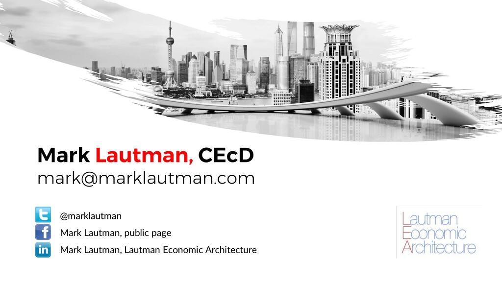 Mark Lautman, CEcD mark@marklautman.com