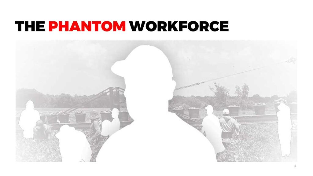 THE PHANTOM WORKFORCE 4