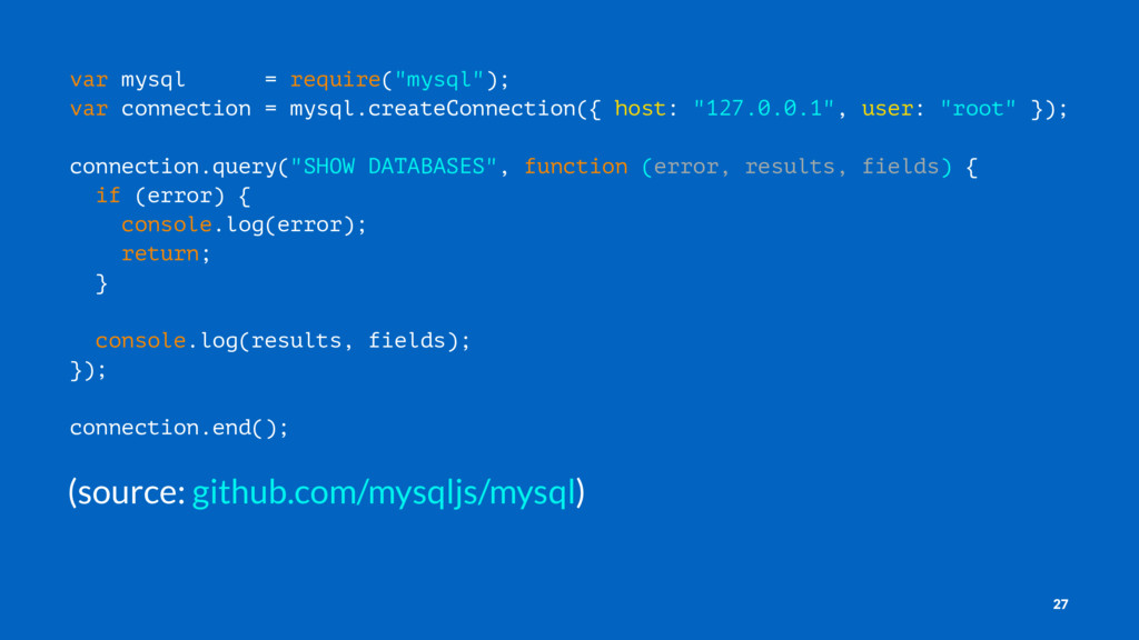 "var mysql = require(""mysql""); var connection = ..."