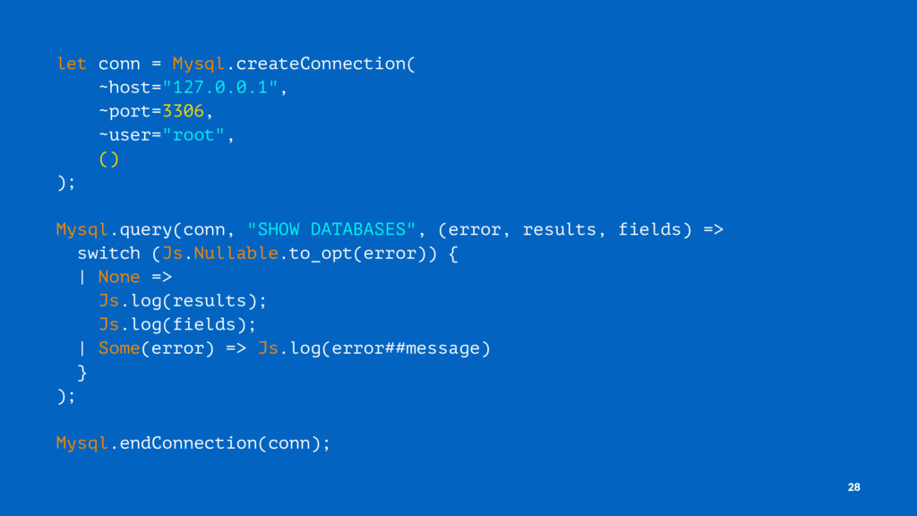 "let conn = Mysql.createConnection( ~host=""127.0..."