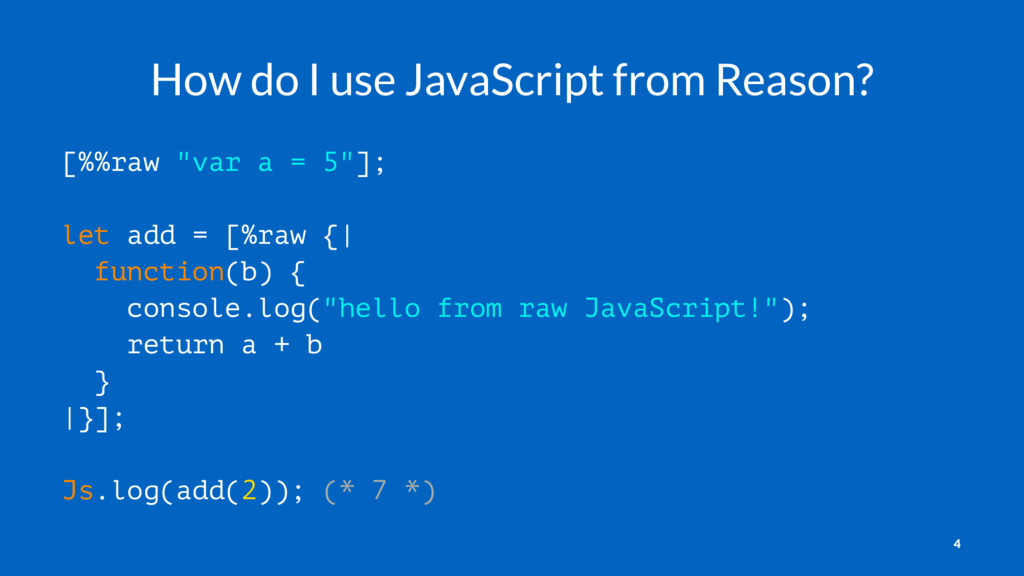 "How do I use JavaScript from Reason? [%%raw ""va..."