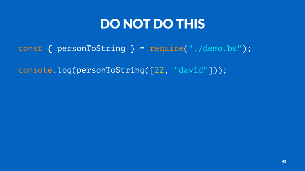 DO NOT DO THIS const { personToString } = requi...