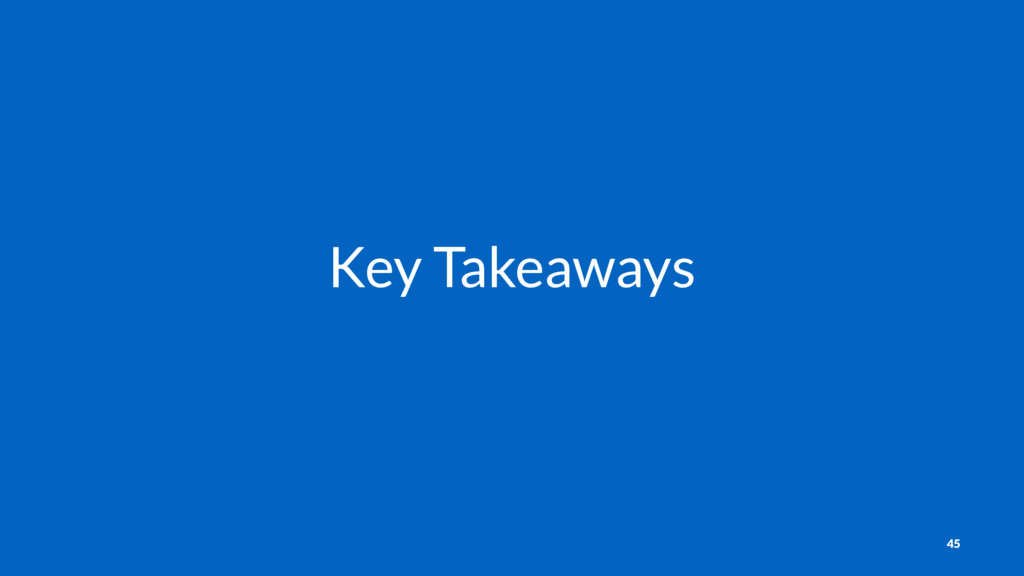 Key Takeaways 45