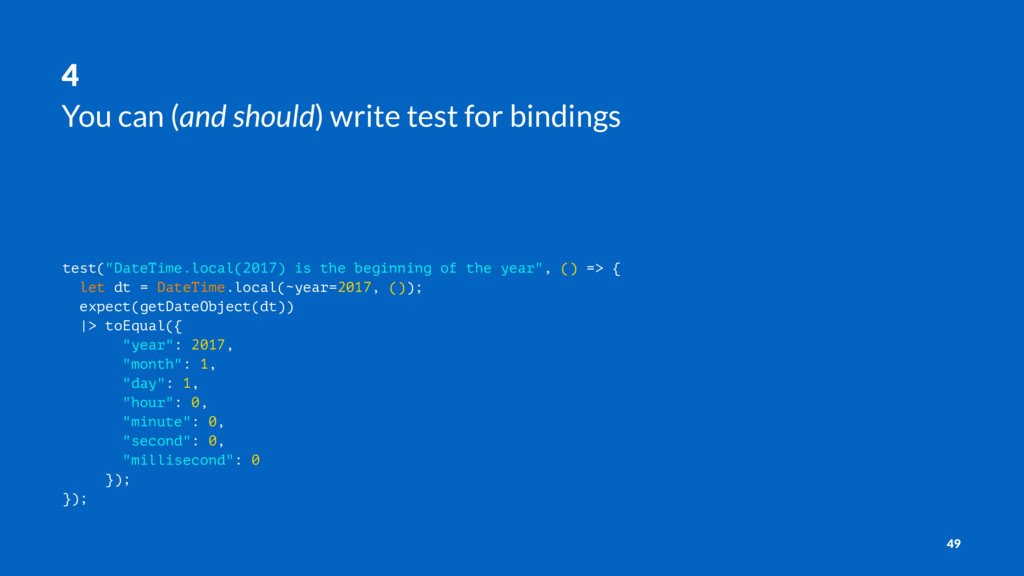 4 You can (and should) write test for bindings ...