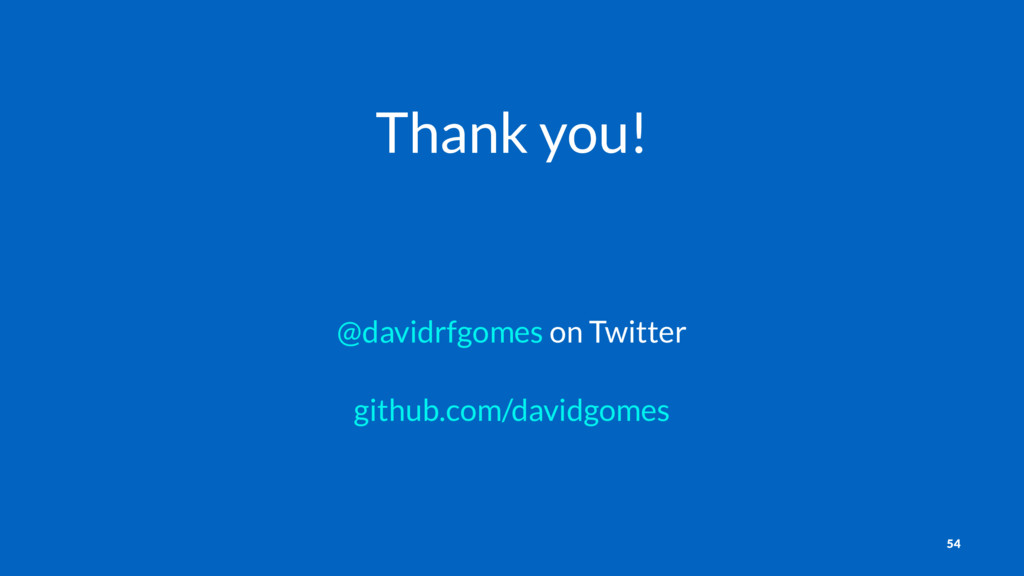 Thank you! @davidrfgomes on Twitter github.com/...