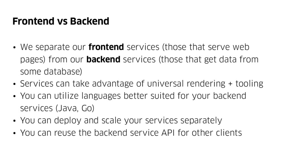 Frontend vs Backend • We separate our frontend ...