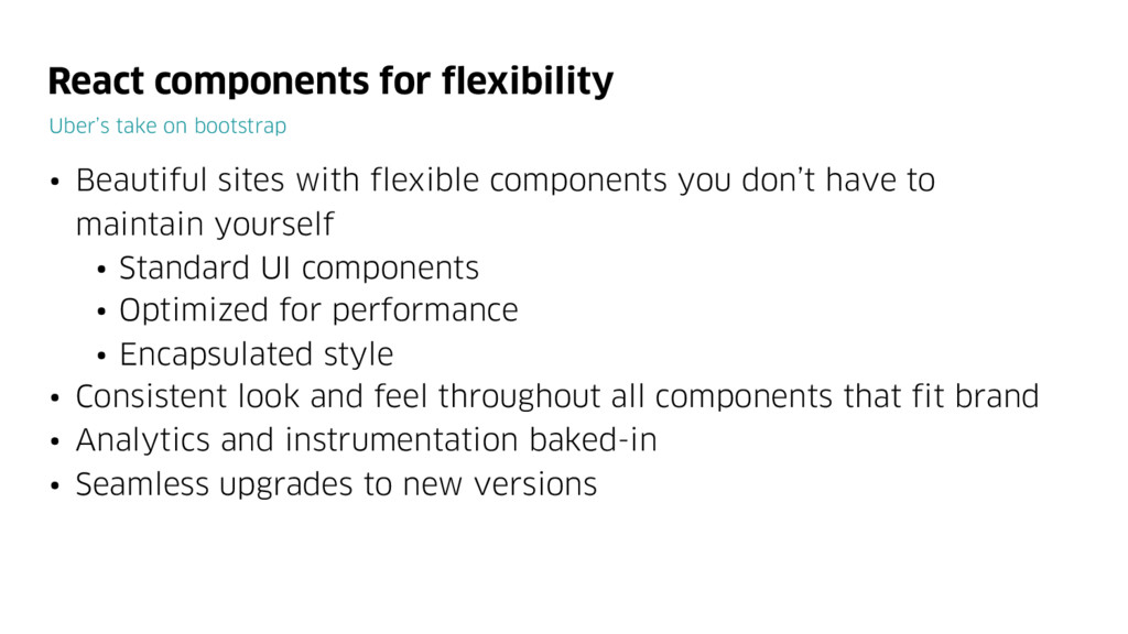 React components for flexibility Uber's take on...