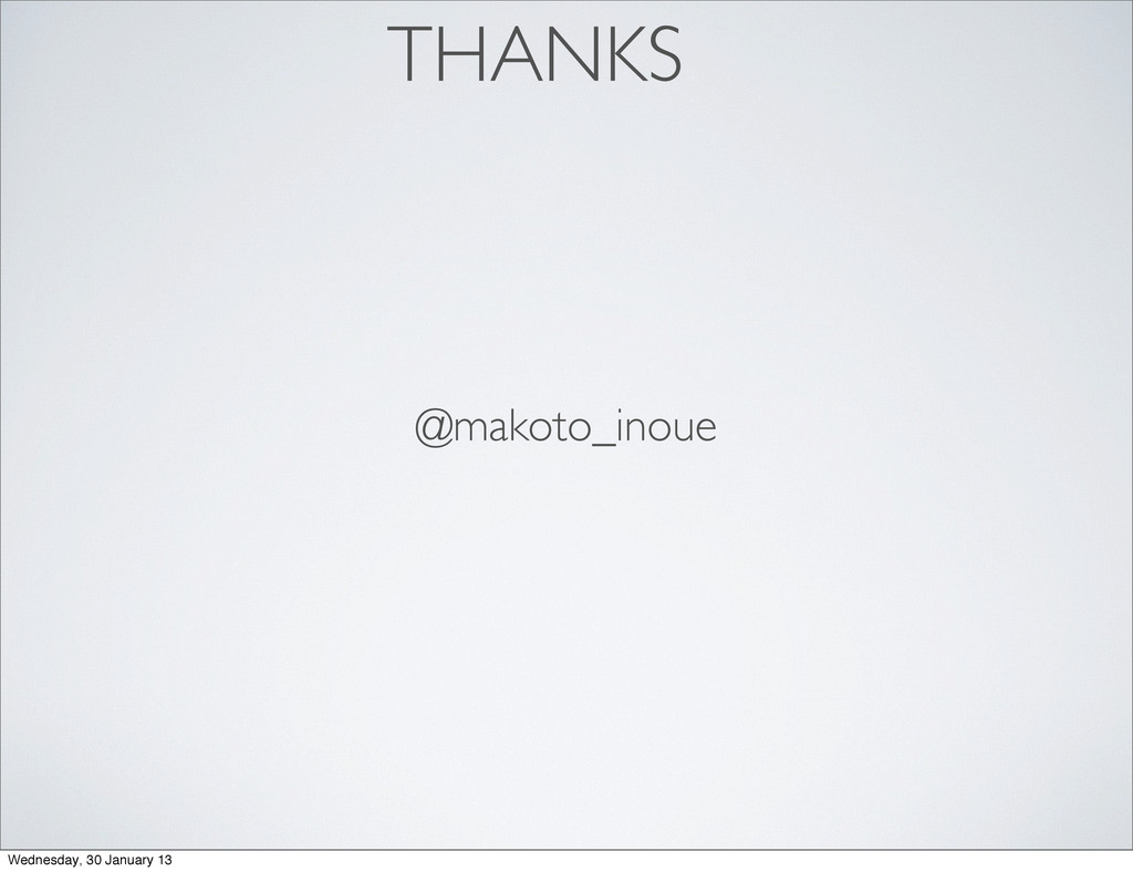THANKS @makoto_inoue Wednesday, 30 January 13