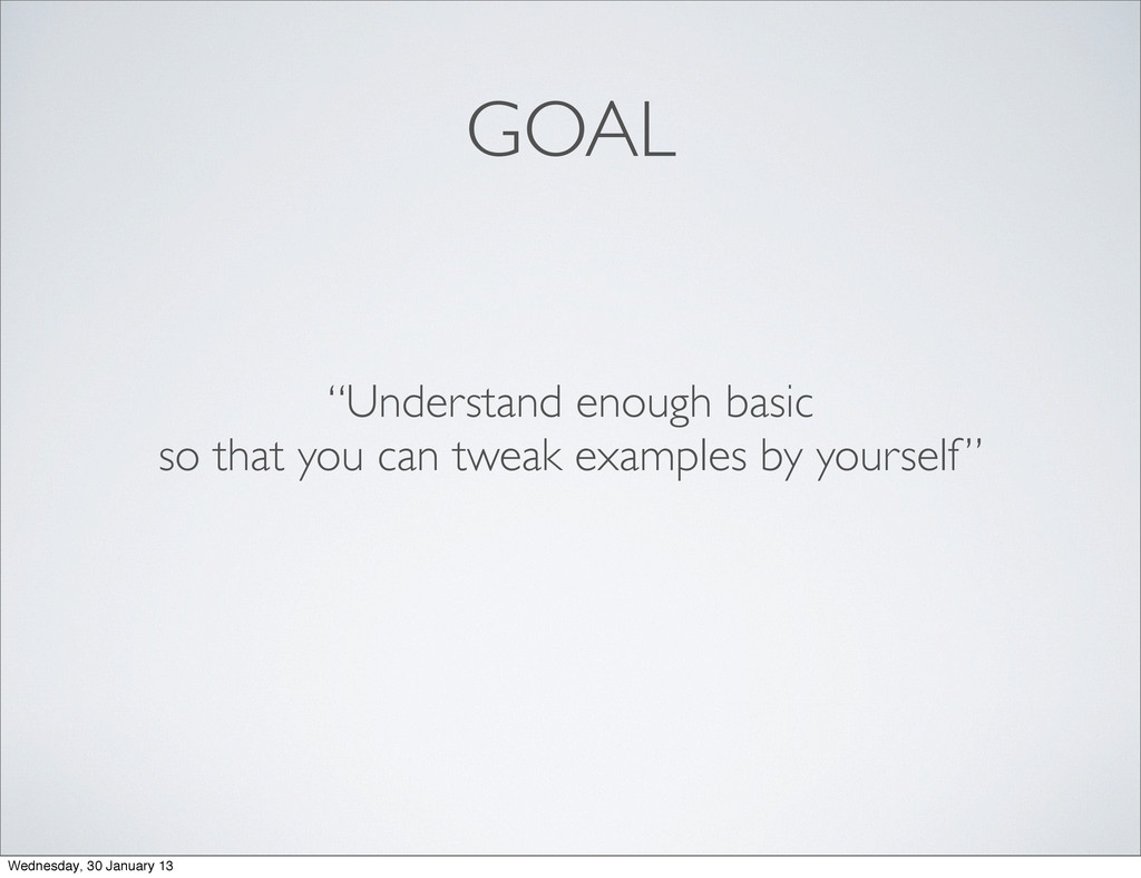 """GOAL """"Understand enough basic so that you can t..."""