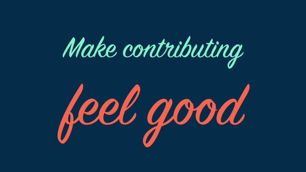 Make contributing feel good