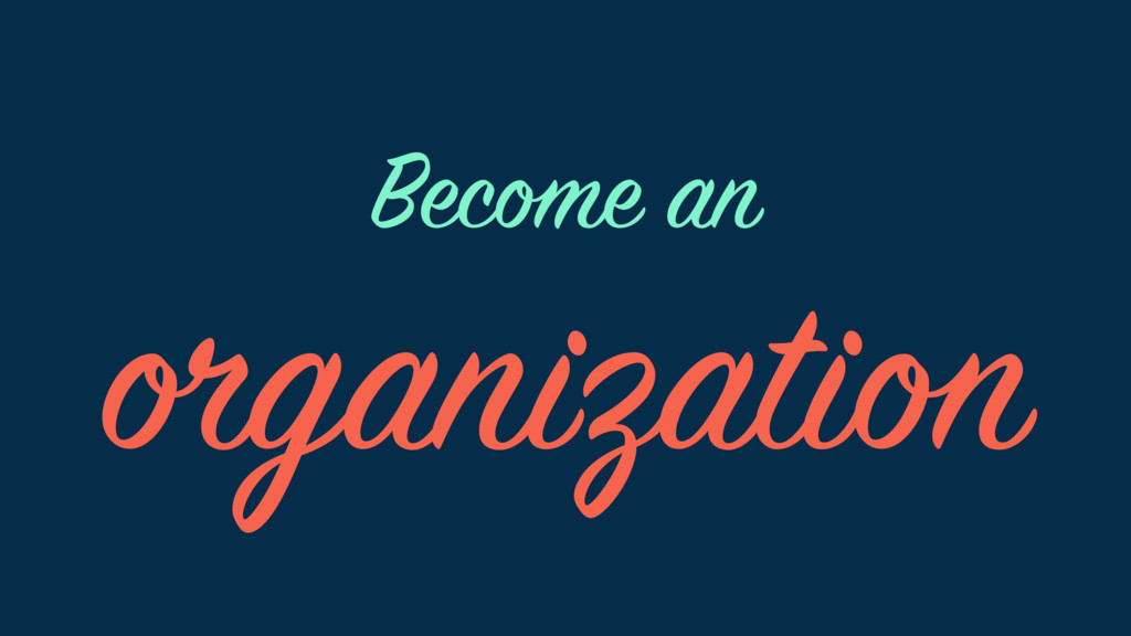 organization Become an