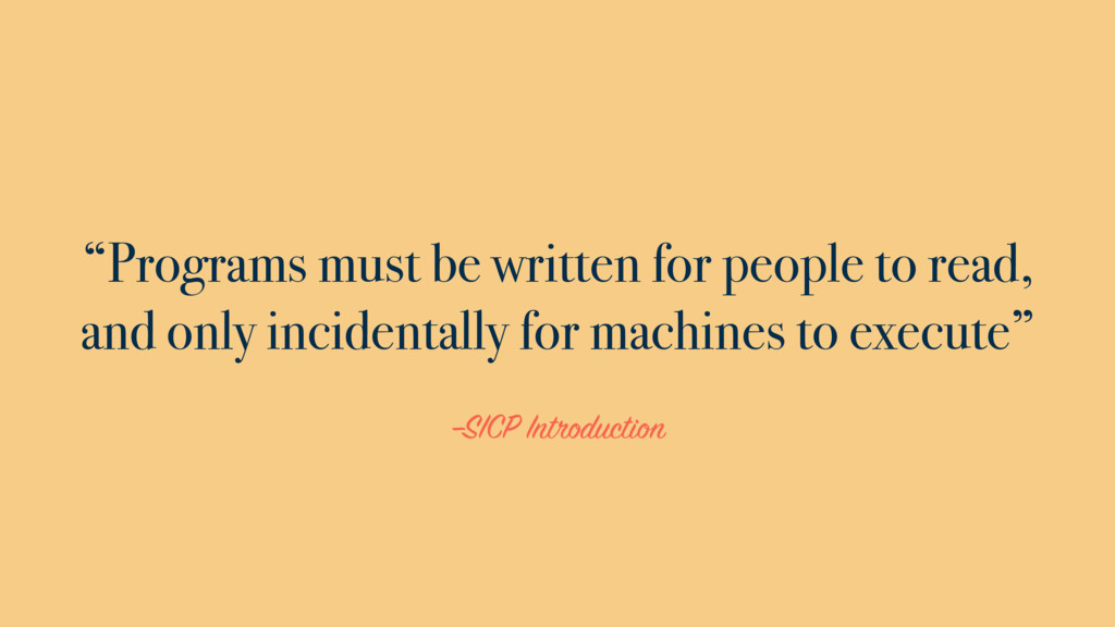 """–SICP Introduction """"Programs must be written fo..."""