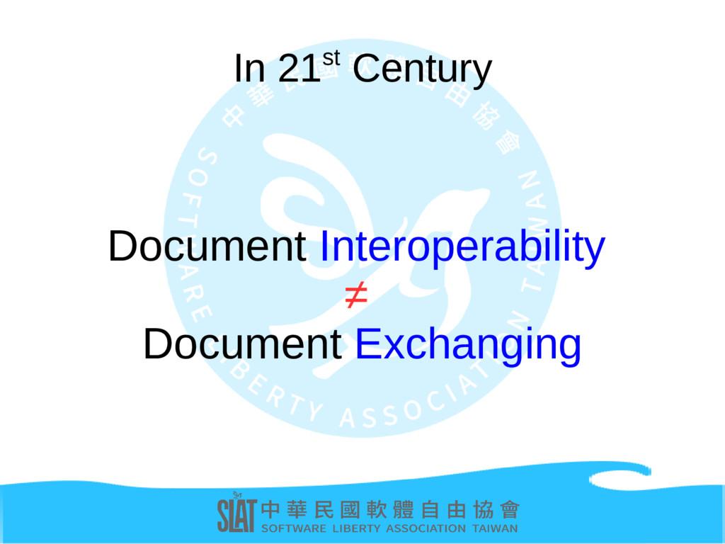 In 21st Century Document Interoperability ≠ Doc...