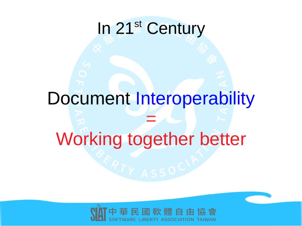 In 21st Century Document Interoperability = Wor...
