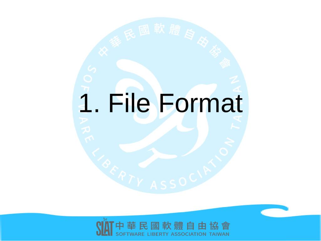 1. File Format