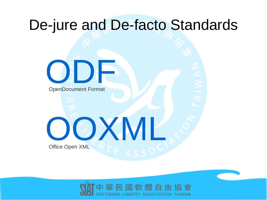 De-jure and De-facto Standards OOXML Office Ope...