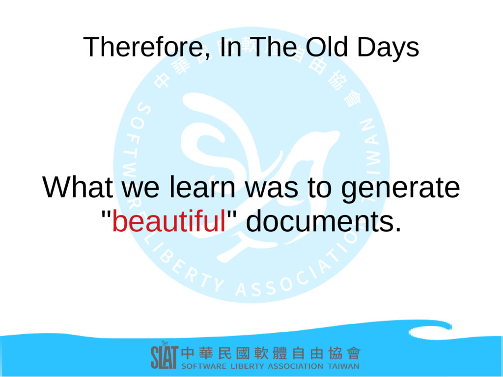 Therefore, In The Old Days What we learn was to...