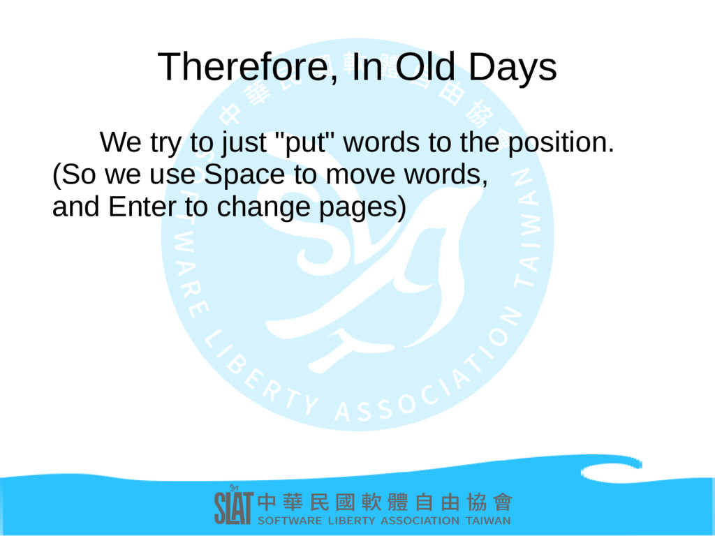 """Therefore, In Old Days We try to just """"put"""" wor..."""